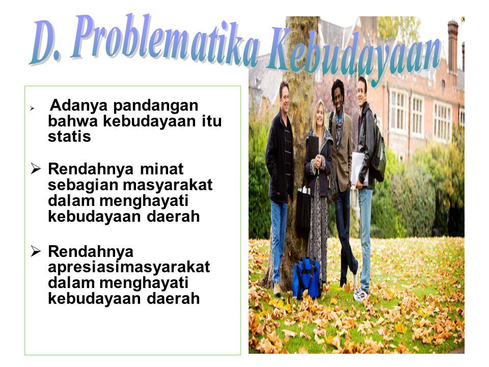 D. Problematika Kebudayaan