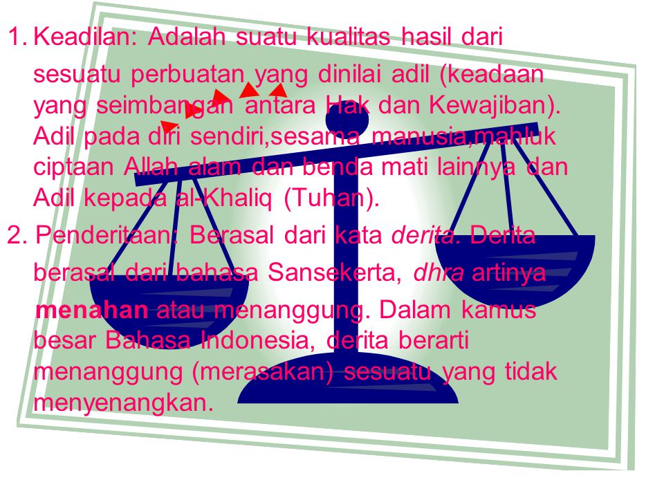 Keadilan: Adalah suatu kualitas hasil dari