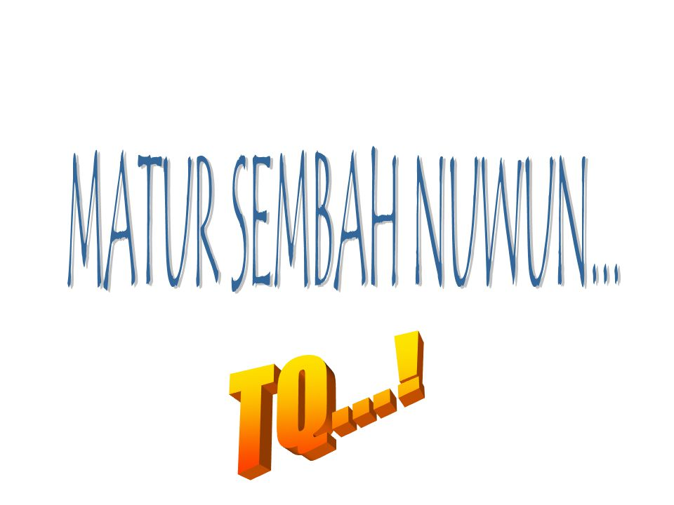 MATUR SEMBAH NUWUN... TQ...!