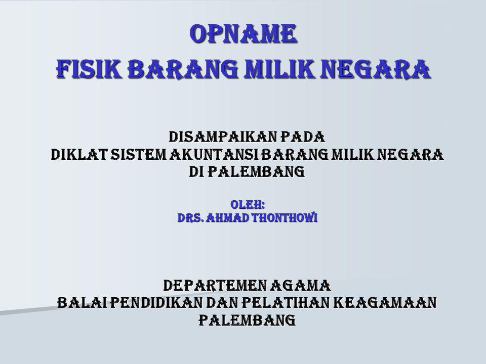 OPNAME FISIK BARANG MILIK NEGARA
