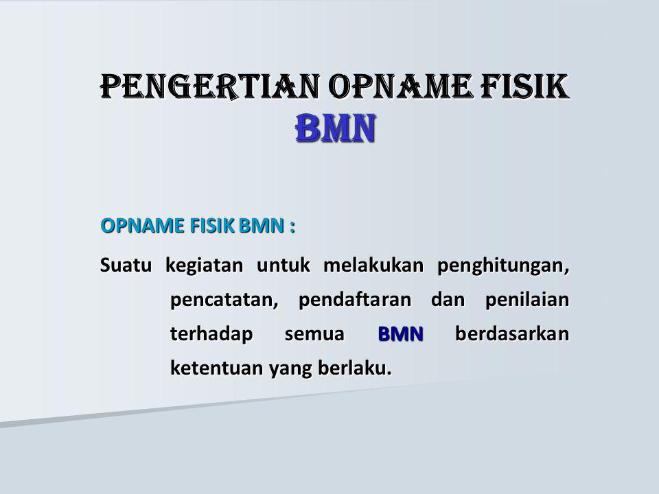 PENGERTIAN OPNAME FISIK BMN