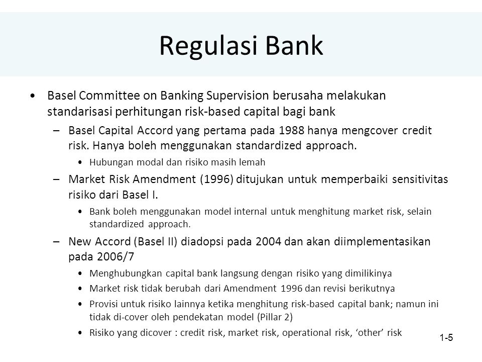 Regulasi Bank Basel Committee on Banking Supervision berusaha melakukan standarisasi perhitungan risk-based capital bagi bank.