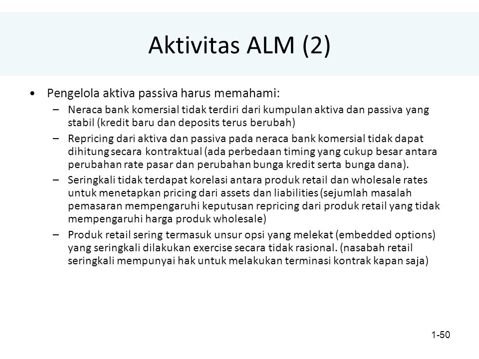 Aktivitas ALM (2) Pengelola aktiva passiva harus memahami: