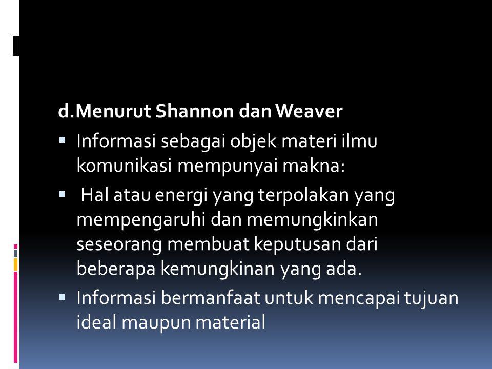 d.Menurut Shannon dan Weaver