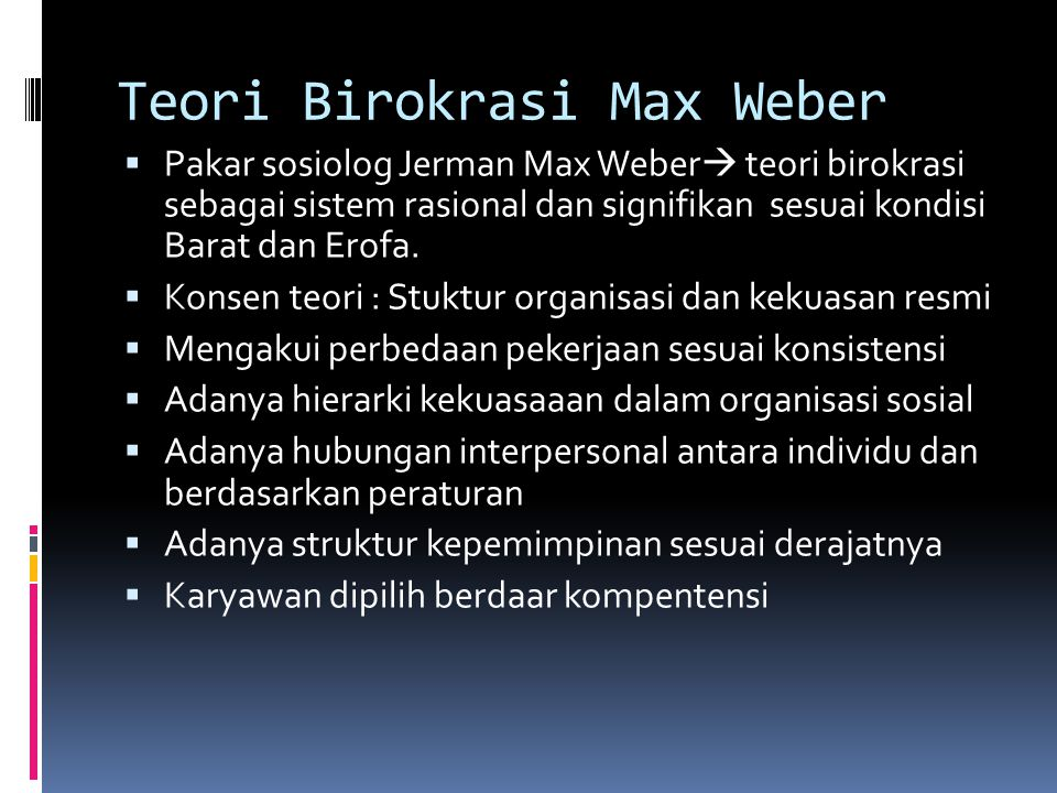 Teori Birokrasi Max Weber