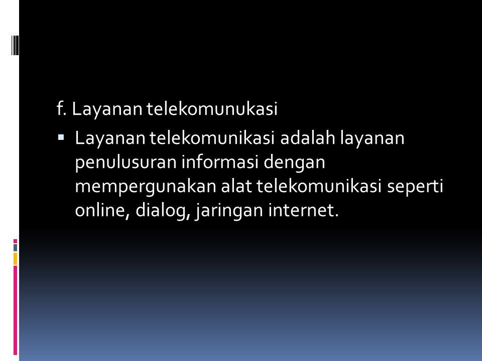 f. Layanan telekomunukasi