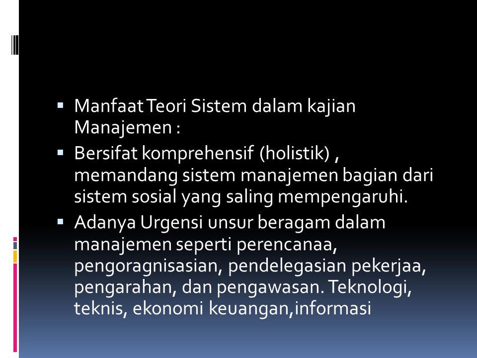 Manfaat Teori Sistem dalam kajian Manajemen :