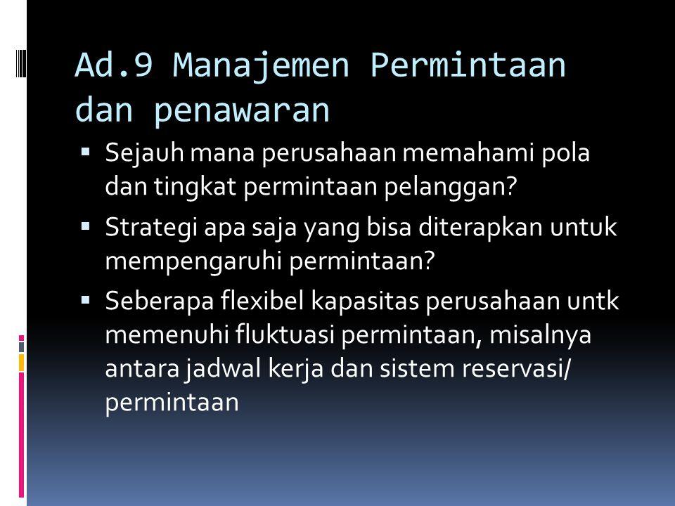 Ad.9 Manajemen Permintaan dan penawaran