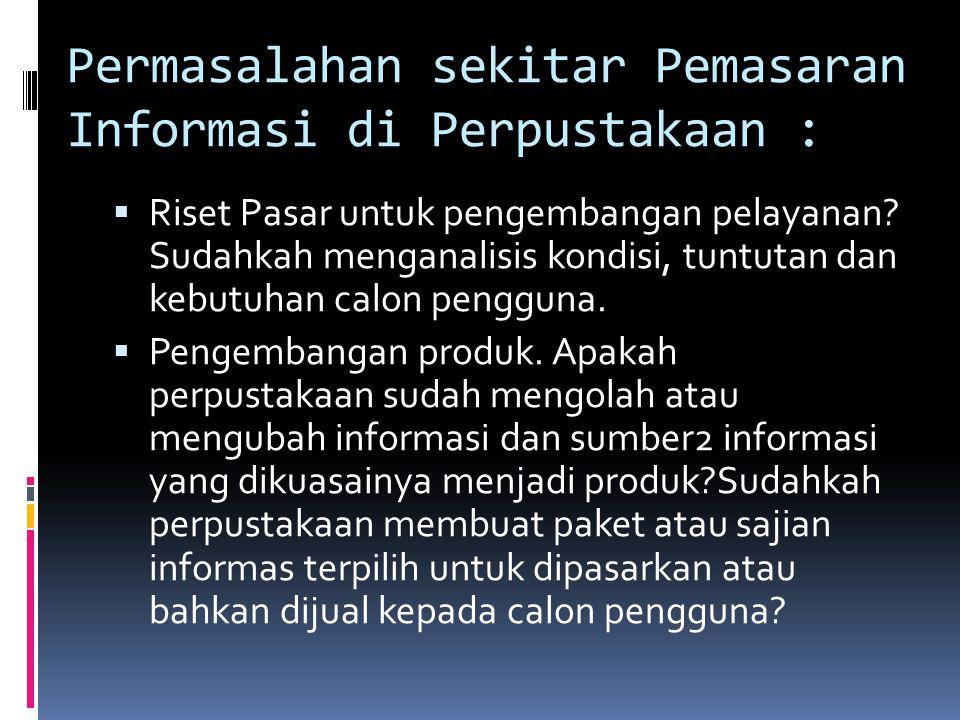 Permasalahan sekitar Pemasaran Informasi di Perpustakaan :