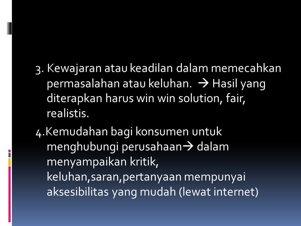 3. Kewajaran atau keadilan dalam memecahkan permasalahan atau keluhan