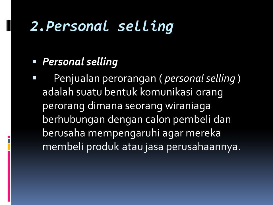 2.Personal selling Personal selling