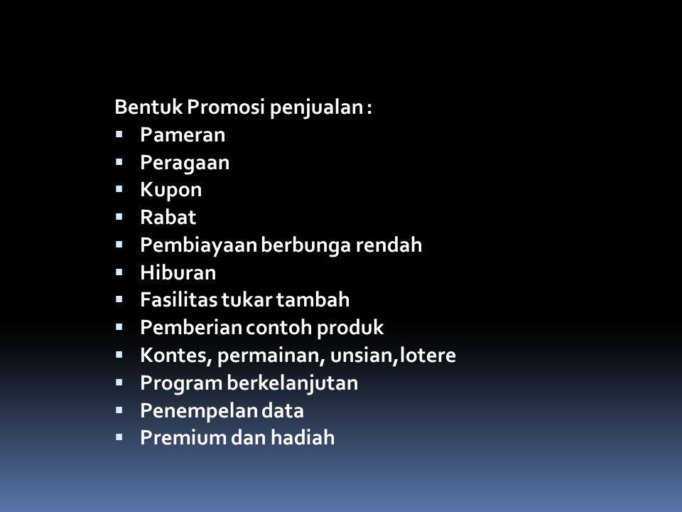 Bentuk Promosi penjualan :