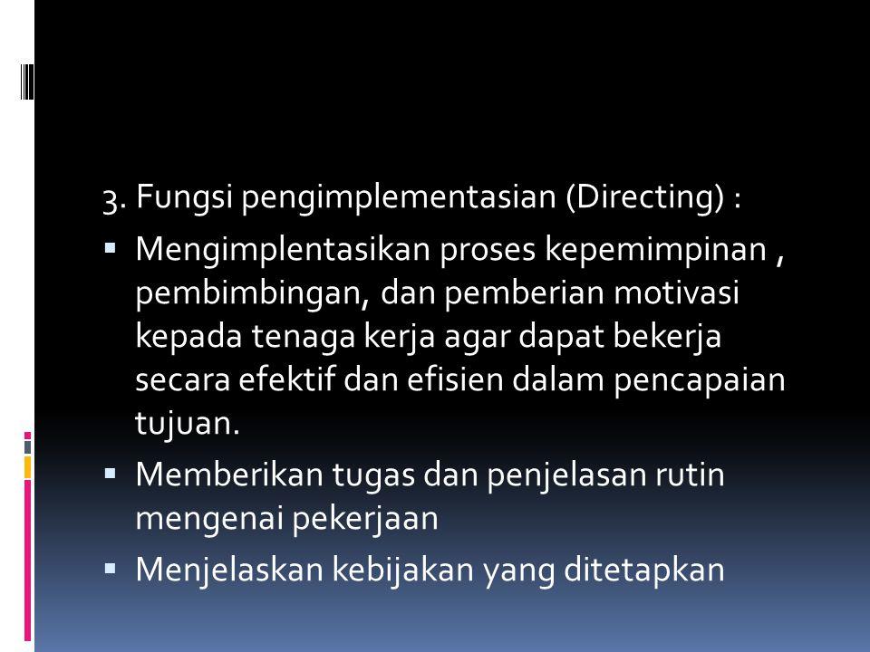 3. Fungsi pengimplementasian (Directing) :