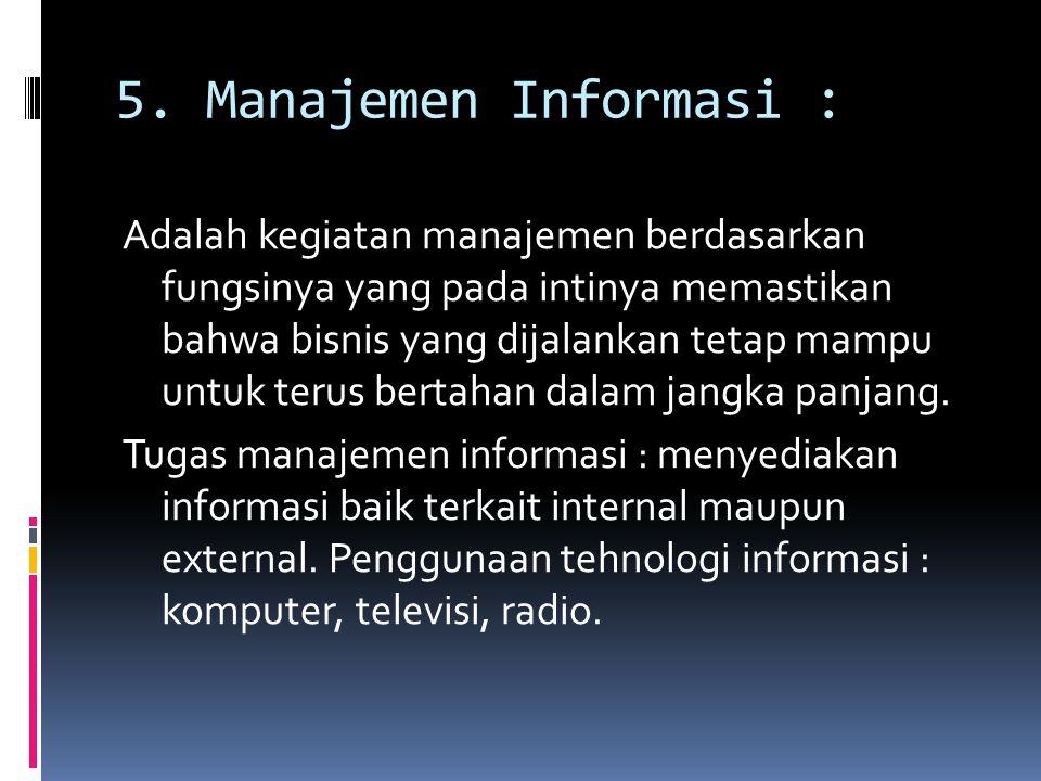 5. Manajemen Informasi :