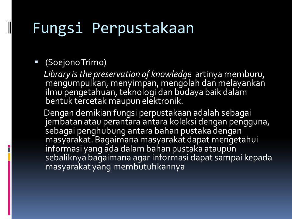 Fungsi Perpustakaan (Soejono Trimo)