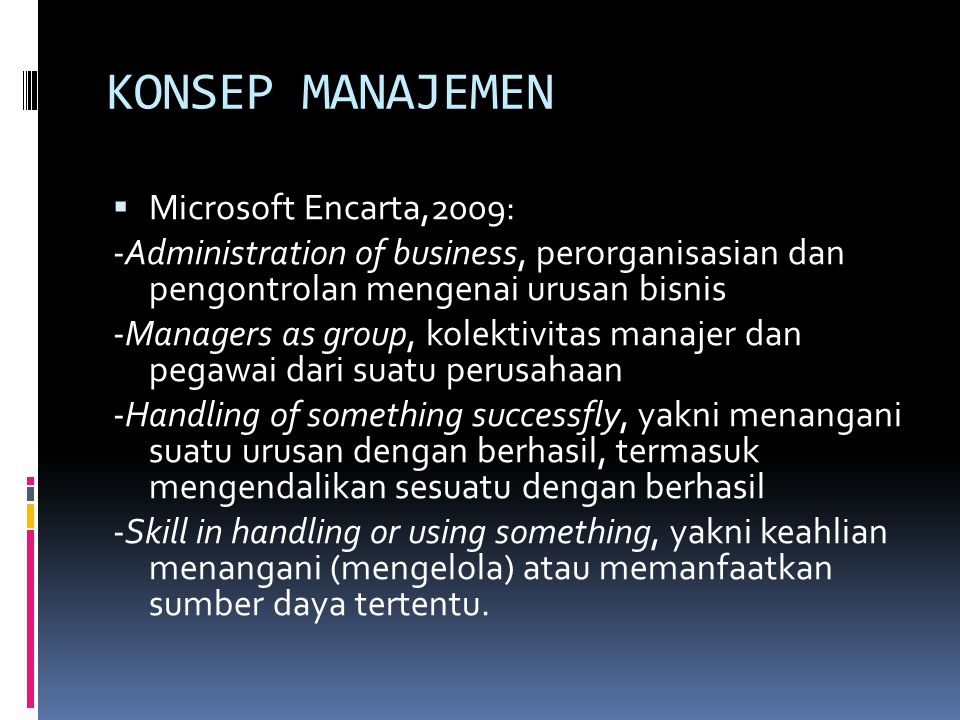 KONSEP MANAJEMEN Microsoft Encarta,2009: