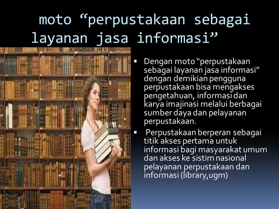 moto perpustakaan sebagai layanan jasa informasi