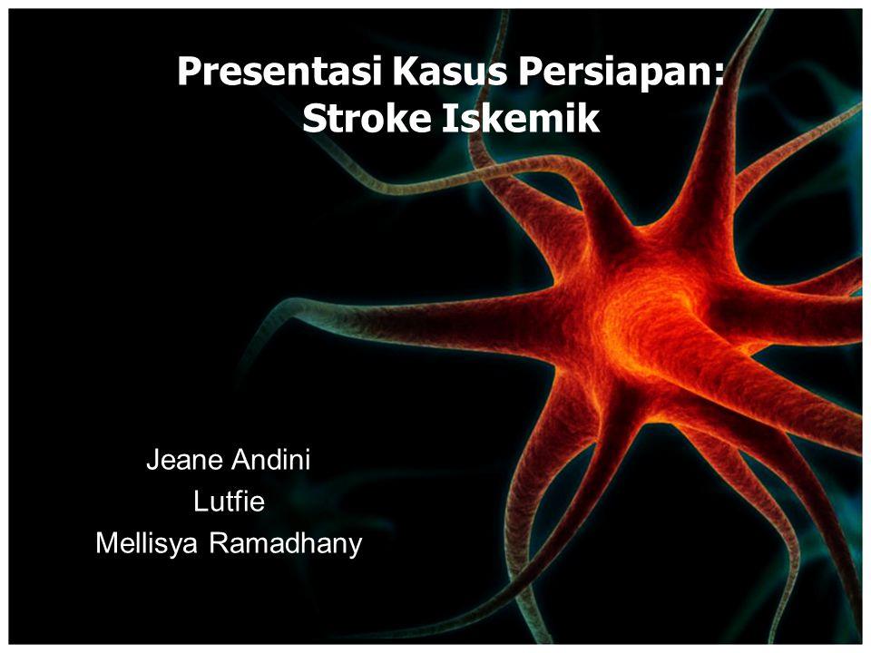Presentasi Kasus Persiapan: Stroke Iskemik