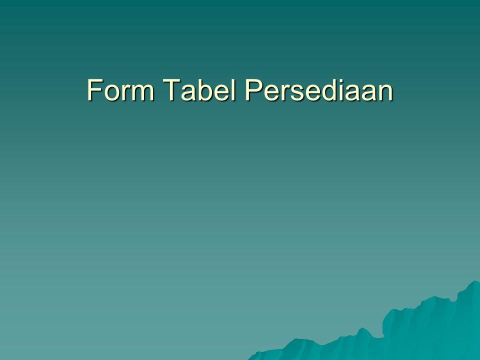 Form Tabel Persediaan