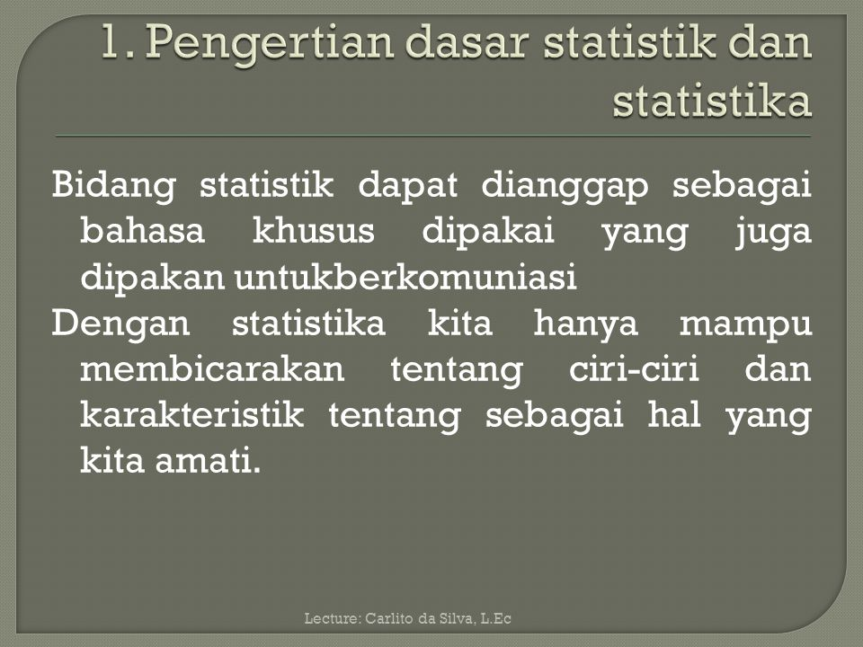 1. Pengertian dasar statistik dan statistika