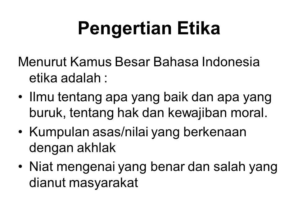 Pengertian Etika Menurut Kamus Besar Bahasa Indonesia etika adalah :