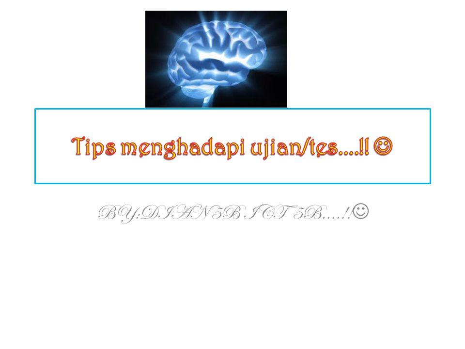 Tips menghadapi ujian/tes....!! 