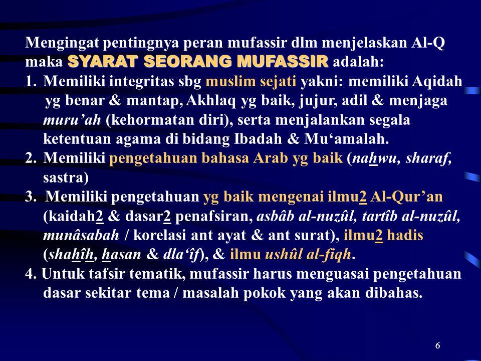Mengingat pentingnya peran mufassir dlm menjelaskan Al-Q