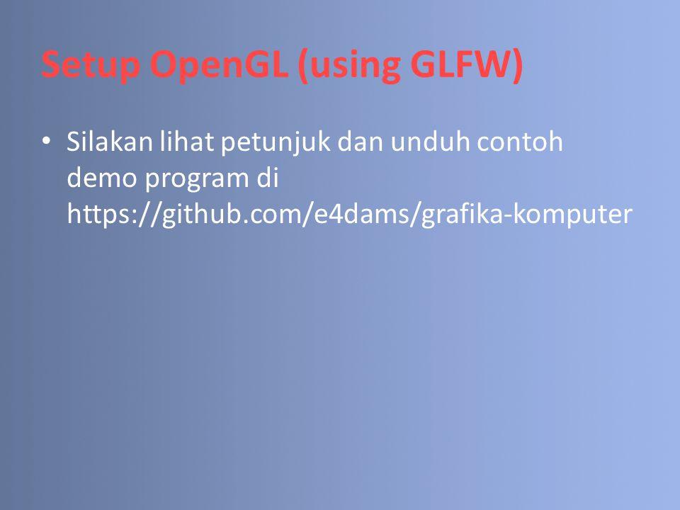 Setup OpenGL (using GLFW)