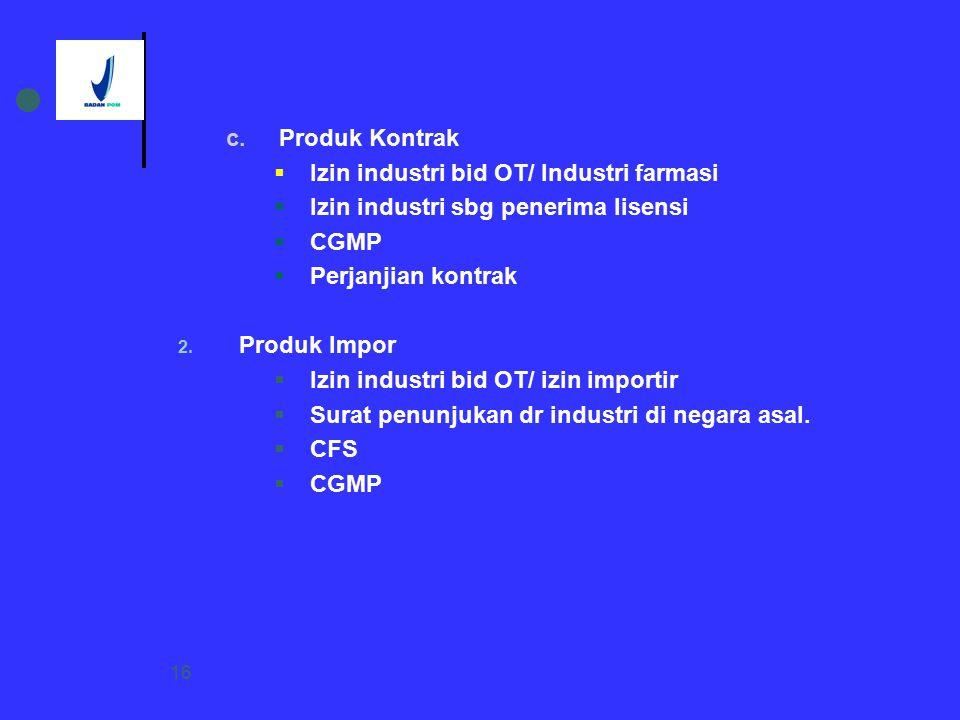 Produk Kontrak Izin industri bid OT/ Industri farmasi. Izin industri sbg penerima lisensi. CGMP. Perjanjian kontrak.
