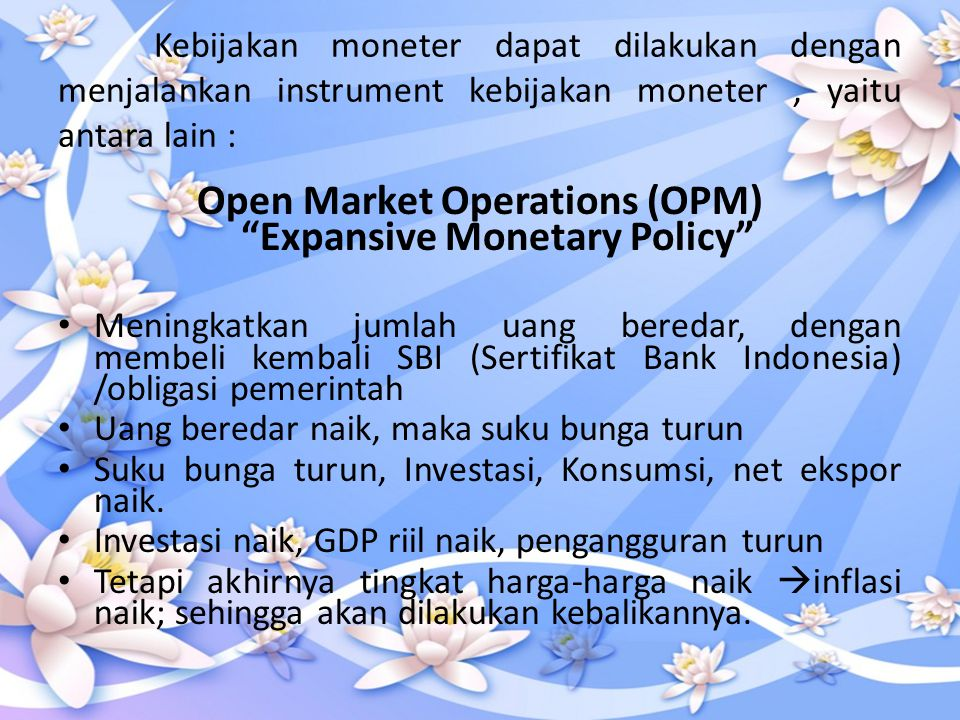 Open Market Operations (OPM) Expansive Monetary Policy