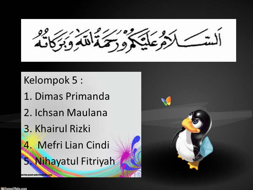 Kelompok 5 : 1. Dimas Primanda. 2. Ichsan Maulana.