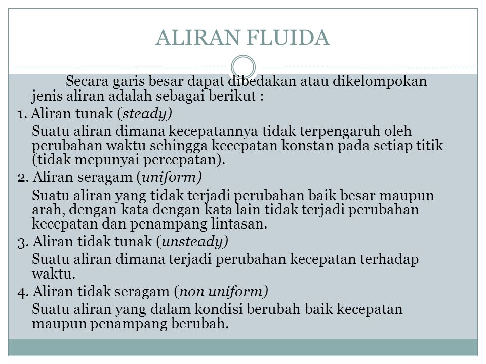 ALIRAN FLUIDA 1. Aliran tunak (steady)
