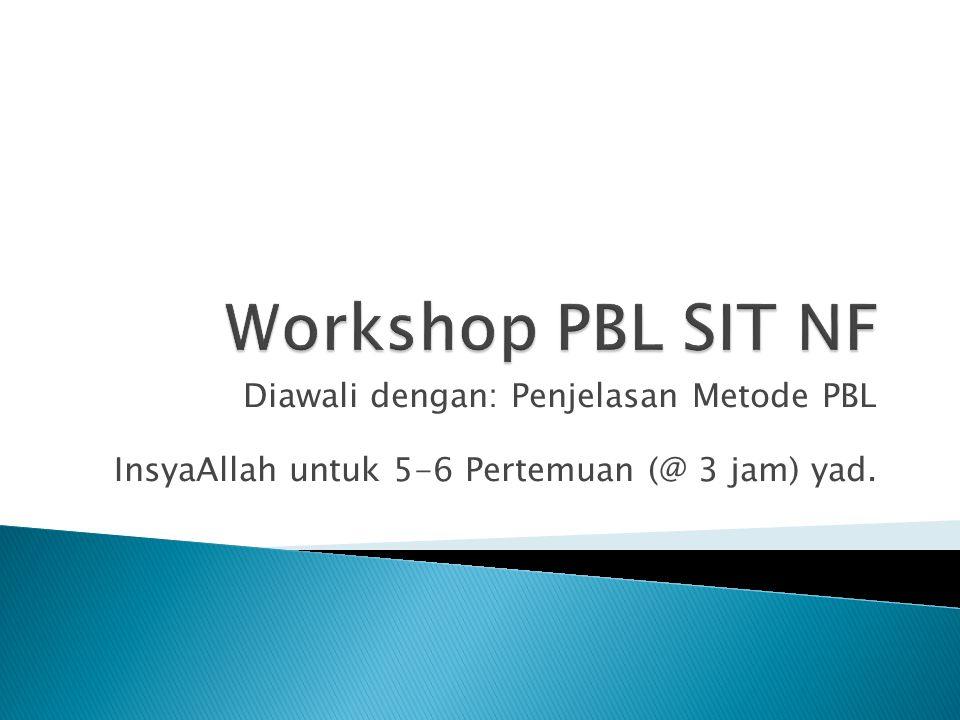Workshop PBL SIT NF Diawali dengan: Penjelasan Metode PBL
