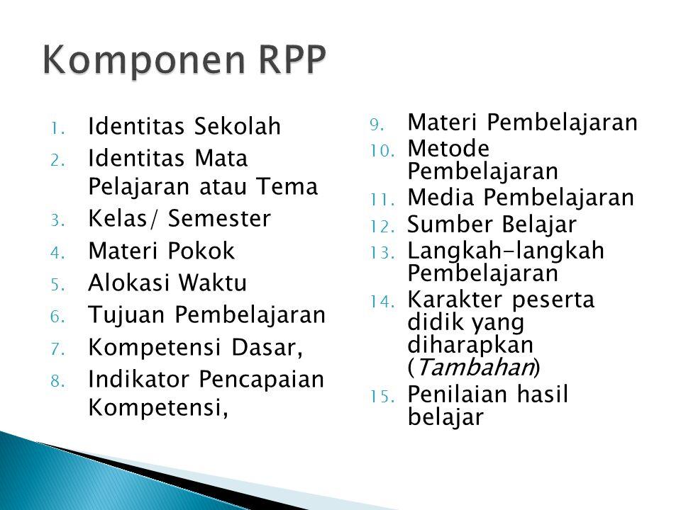 Komponen RPP Identitas Sekolah Identitas Mata Pelajaran atau Tema
