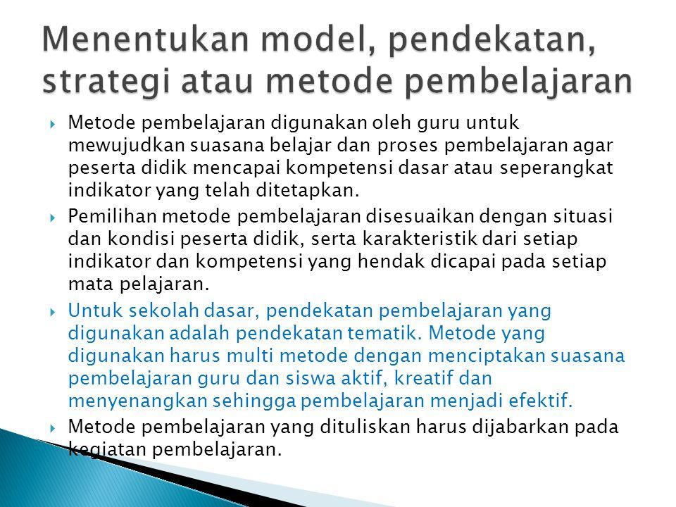 Menentukan model, pendekatan, strategi atau metode pembelajaran