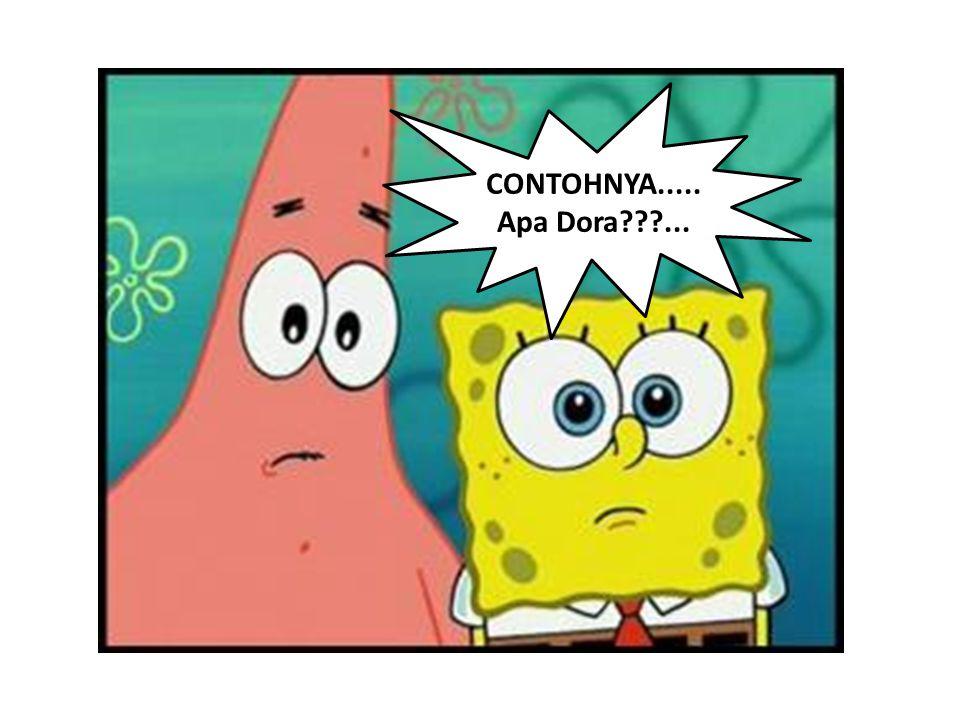 CONTOHNYA..... Apa Dora ...