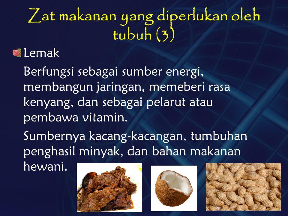 Zat makanan yang diperlukan oleh tubuh (3)