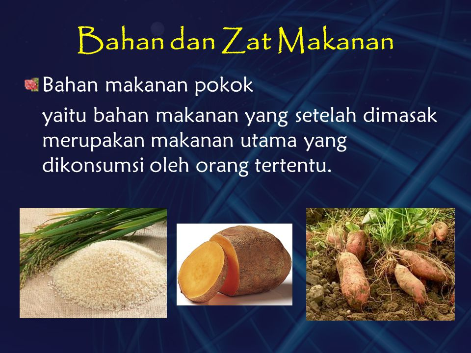 Bahan dan Zat Makanan Bahan makanan pokok