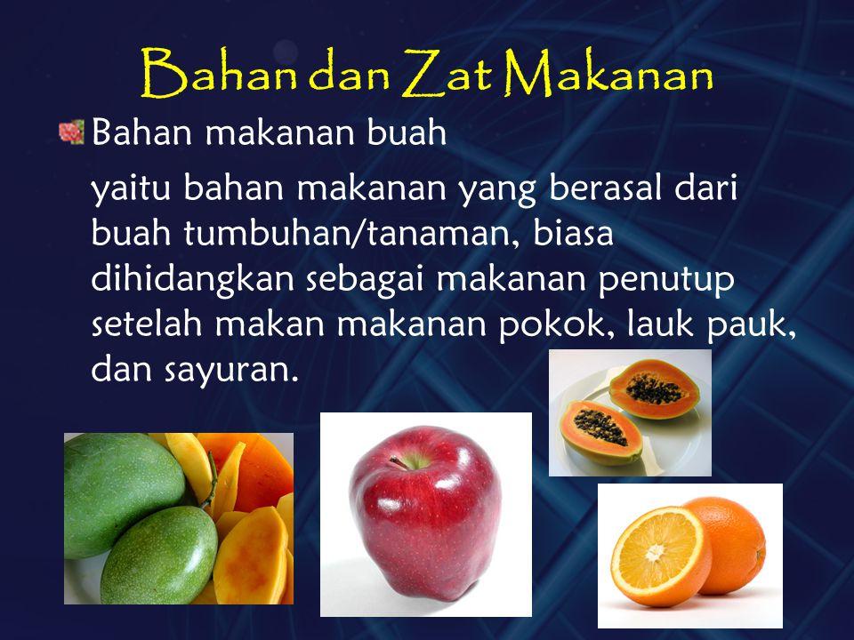 Bahan dan Zat Makanan Bahan makanan buah