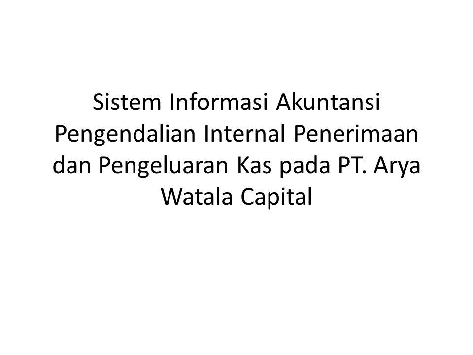 Sistem Informasi Akuntansi Pengendalian Internal Penerimaan dan Pengeluaran Kas pada PT.