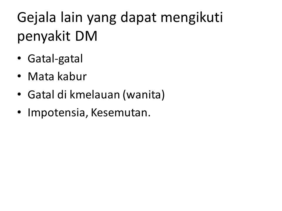 Gejala lain yang dapat mengikuti penyakit DM