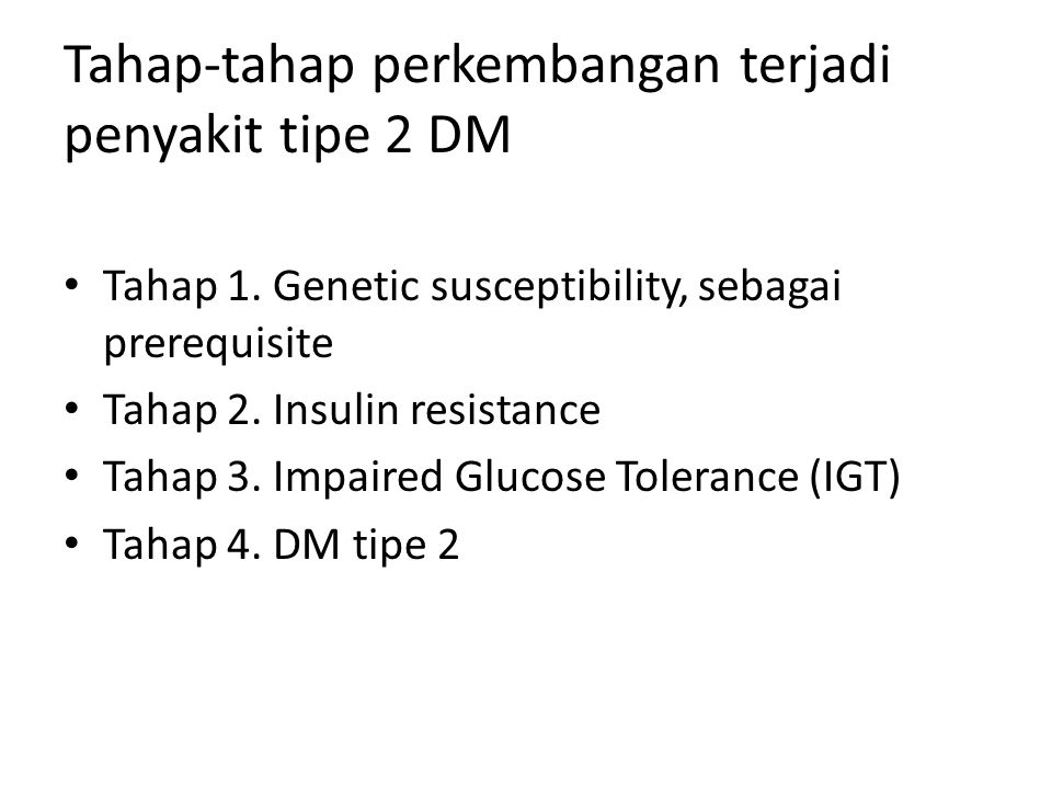 Tahap-tahap perkembangan terjadi penyakit tipe 2 DM