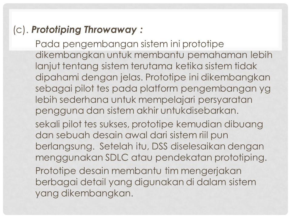 (c). Prototiping Throwaway :