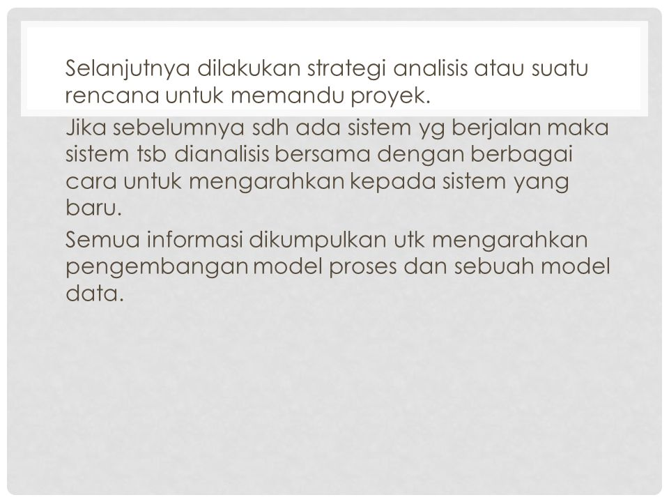 Selanjutnya dilakukan strategi analisis atau suatu rencana untuk memandu proyek.