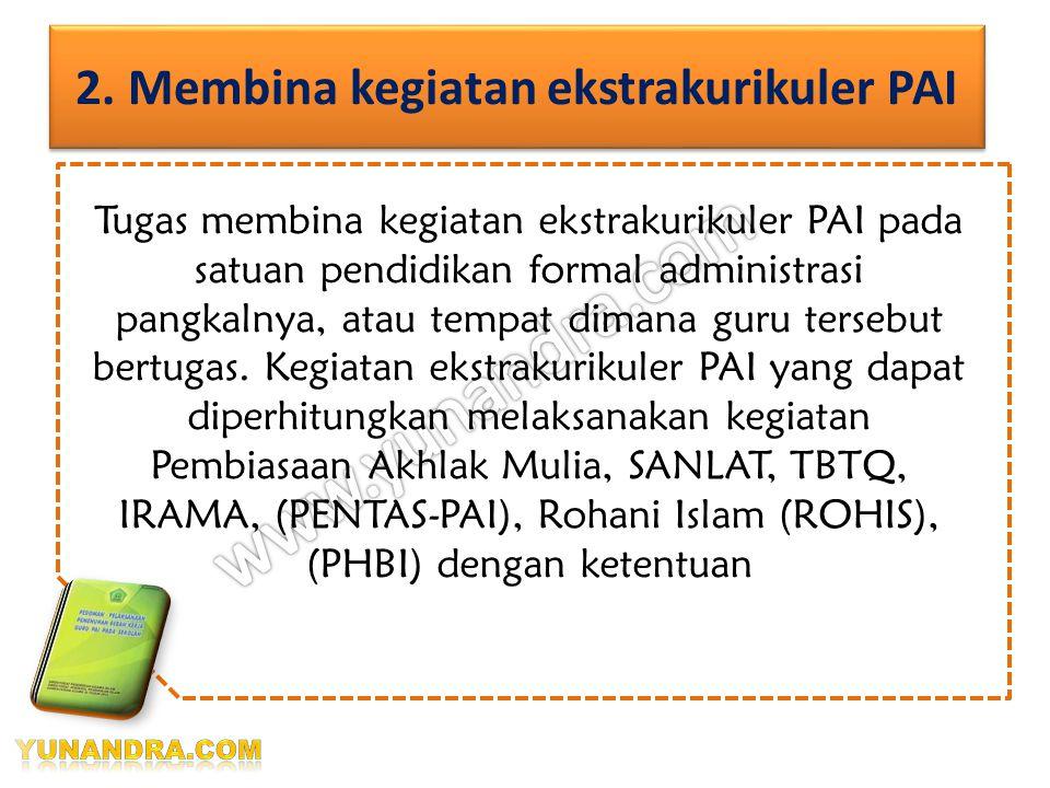 2. Membina kegiatan ekstrakurikuler PAI