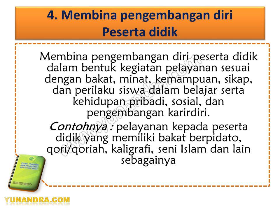 4. Membina pengembangan diri Peserta didik