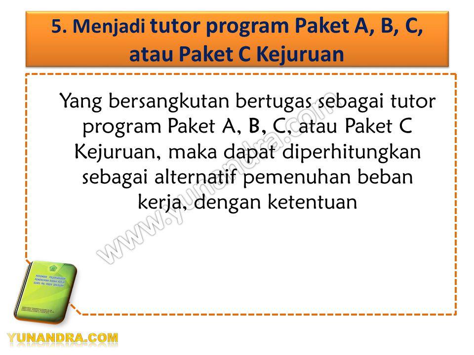 5. Menjadi tutor program Paket A, B, C, atau Paket C Kejuruan