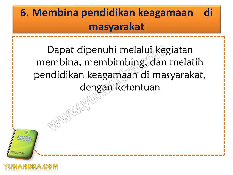 6. Membina pendidikan keagamaan di masyarakat