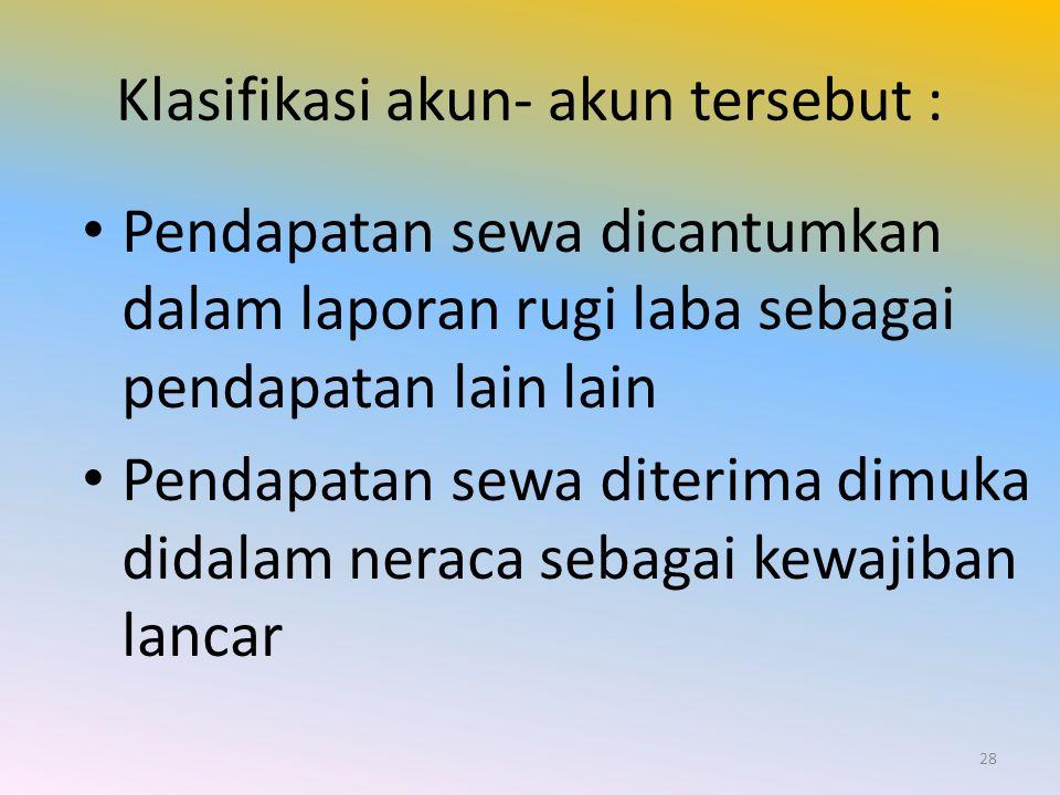 Klasifikasi akun- akun tersebut :