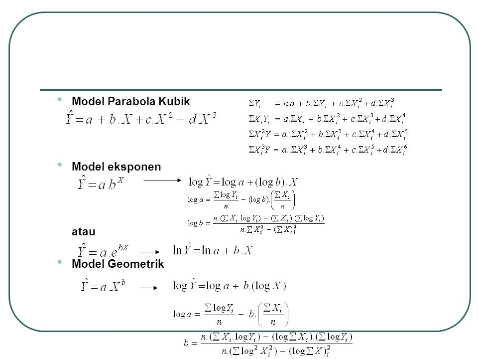 Model Parabola Kubik Model eksponen atau Model Geometrik